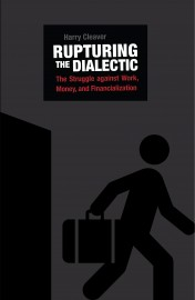 Rupturing The Dialectic: The Struggle Against Work, Money, and Financialization