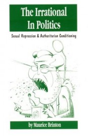 The Irrational in Politics:Sexual Repression and Authoritarian Conditioning