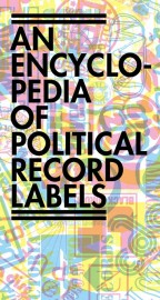 An Encyclopedia of Political Record Labels