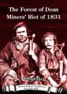The Forest of Dean Miners' Riot of 1831