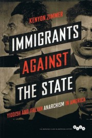 Immigrants against the State Yiddish and Italian Anarchism in America