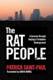 The Rat People A Journey through Beijing's Forbidden Underground