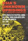 Asia's Unknown Uprisings, Volume 2: People Power in the Philippines, Burma, Tibet, China, Taiwan, Bangladesh, Nepal, Thailand, and Indonesia, 1947–2009