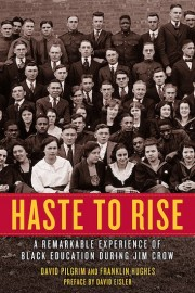Haste to Rise: A Remarkable Experience of Black Education during Jim Crow