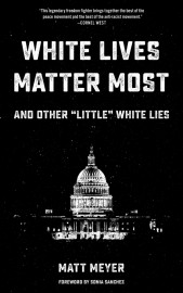 """White Lives Matter Most - and other """"little"""" white lies"""
