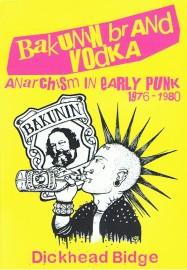 Bakunin Brand Vodka: Anarchism in Early Punk 1976-1980