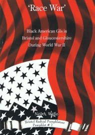 'Race War': Black American GIs in Bristol and Gloucestershire During World War II