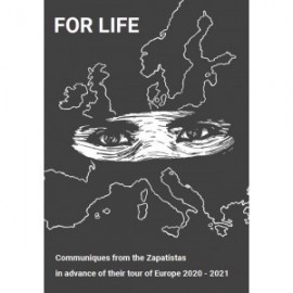 For Life: Communiques from the Zapatistas in advance of their tour of Europe 2020-2021