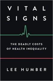 Vital Signs The Deadly Costs of Health Inequality