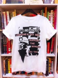 Pits and Perverts: Lesbians & Gay Men Support The Miners 1984/85 Commemorative T-shirt